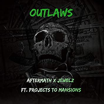 Outlaws (feat. Projects to Mansions)