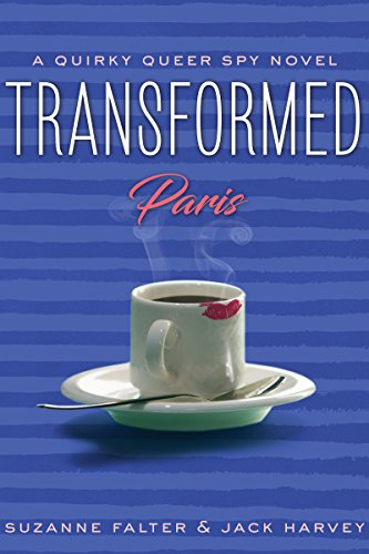 Book: Transformed - Paris - A Quirky Queer Spy Novel, #2 by Suzanne Falter