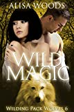 Wild Magic (Wilding Pack Wolves, Buch 6)