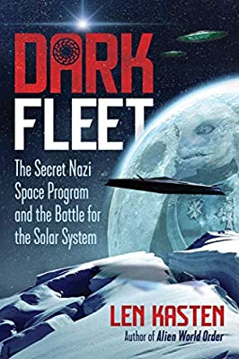 Dark Fleet: The Secret Nazi Space Program and the Battle for the Solar System from Bear & Company