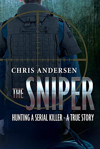Compare Textbook Prices for The Sniper: Hunting A Serial Killer - A True Story  ISBN 9781098303822 by Andersen, Chris