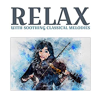 Relax with Soothing Classical Melodies