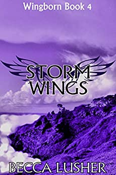Storm Wings (Wingborn Book 4) by [Becca Lusher]