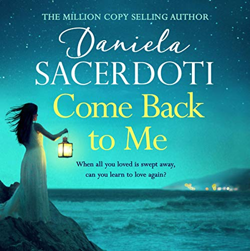 Come Back to Me      Seal Island, Book 3              By:                                                                                                                                 Daniela Sacerdoti                               Narrated by:                                                                                                                                 Angus King,                                                                                        Eilidh Beaton,                                                                                        Gillian Hay                      Length: 9 hrs and 42 mins     Not rated yet     Overall 0.0