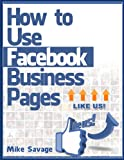 How to Use Facebook Business Pages (English Edition)