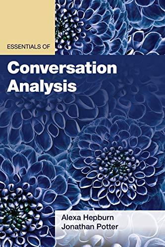 Essentials of Conversation Analysis (Essentials of Qualitative Methods)