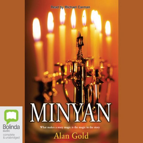 Minyan                   By:                                                                                                                                 Alan Gold                               Narrated by:                                                                                                                                 Michael Carman                      Length: 9 hrs and 30 mins     Not rated yet     Overall 0.0