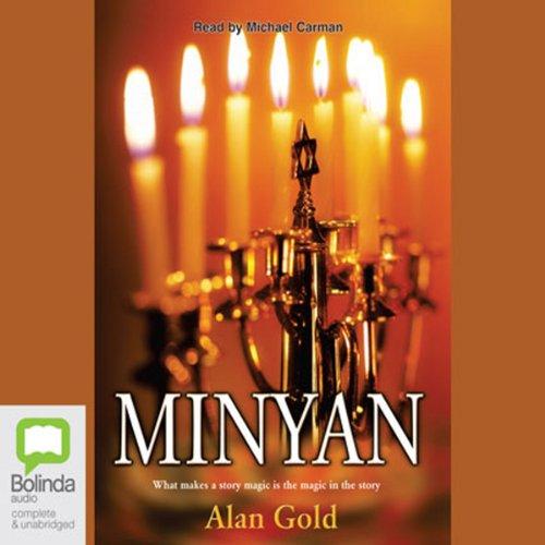 Minyan                   De :                                                                                                                                 Alan Gold                               Lu par :                                                                                                                                 Michael Carman                      Durée : 9 h et 27 min     Pas de notations     Global 0,0