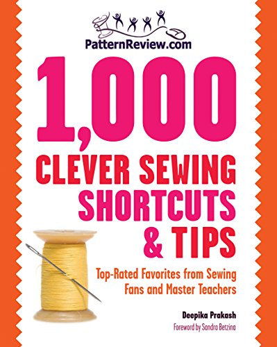 PatternReview.com 1,000 Clever Sewing Shortcuts and Tips: Top-Rated Favorites from Sewing Fans and Master Teachers