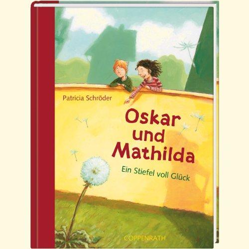 Oskar und Mathilda: Ein Stiefel voll Glück