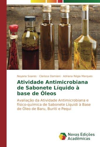 Atividade Antimicrobiana de Sabonete Líquido à base de Óleos: Avaliação da Atividade Antimicrobiana e físico-química de Sabonete Líquidi à Base de Óleo de Baru, Buriti e Pequi