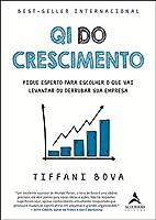QI do Crescimento: Fique Esperto Para Escolher o que vai Levantar ou Derrubar sua Empresa (Português)