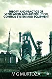 Theory and practice of ventilation and air pollution control system and equipment : (English Edition)
