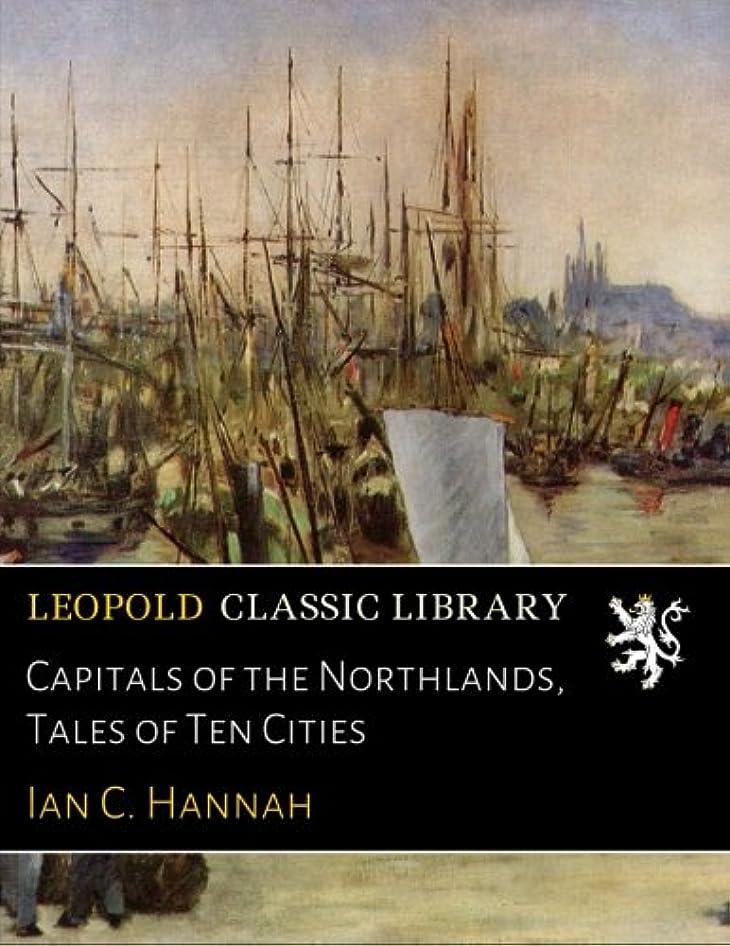 暴徒カテナ単位Capitals of the Northlands, Tales of Ten Cities