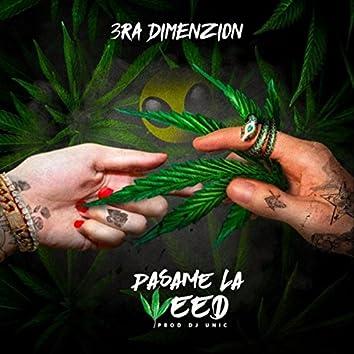 Pasame la Weed
