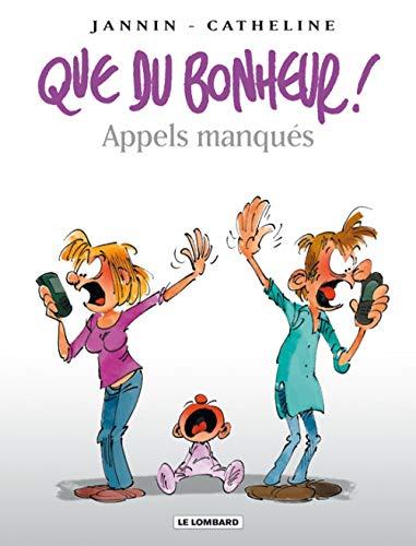 Que du bonheur ! - tome 4 - Appels manqués