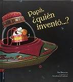 Papá, ¿quién inventó...? (ALBUM ILUSTRADO INFANTIL) - 9788414005620 (Álbumes ilustrados)