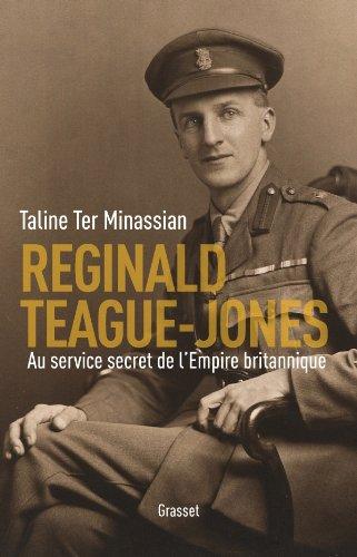 Reginald Teague-Jones: Au service secret de l'Empire britannique