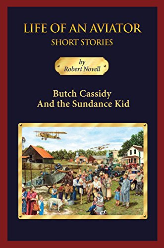 Butch Cassidy and the Sundance Kid: Life of an Aviator Short Stories (English Edition)