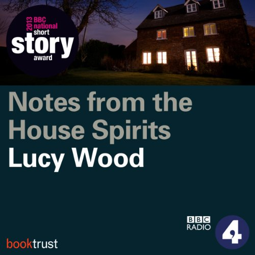 Notes from the House of Spirits (BBC National Short Story Award 2013) audiobook cover art