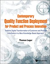 Contemporary Quality Function Deployment for Product and Process Innovation:Towards Digital Transformation of Customer and Product Information in a New Knowledge-Based Approach