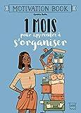 1 mois pour apprendre à s'organiser (Motivation Book) - Format Kindle - 9782017055518 - 5,99 €