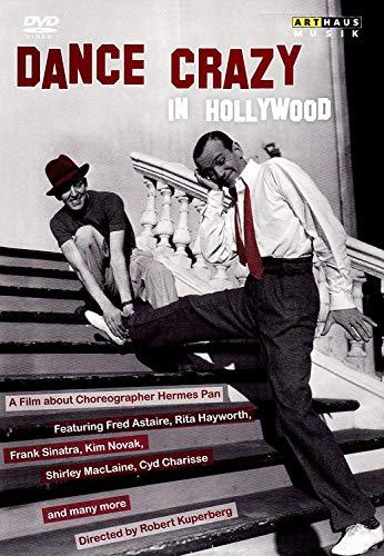 Dance Crazy In Hollywood (Hermes Pan/ Frank Sinatra/ Rita Hayworth/ Ginger Rogers/ Kim Novak/ Shirley MacLaine) (Arthaus: 101642) [DVD] [2012] [NTSC] by Hermes Pan
