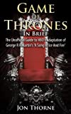 Game of Thrones In Brief: The Unofficial Guide to HBO's Adaptation of George R R Martin's 'A Song of Ice And Fire' (Westeros Backstage Pass Series) (English Edition)