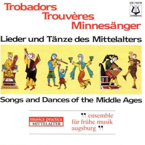 Troubadours, Trouveres, Minnesänger