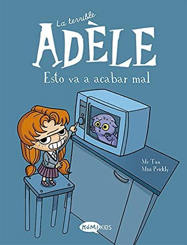 La terrible Adèle Vol.1 Esto va a acabar mal: Esto va a acabar mal