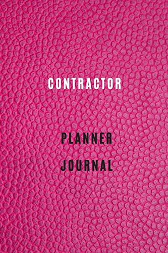 contractor planner journal Diary | Log | Journal For Recording job Goals, Daily Activities, & Thoughts ,History: contractor workbook journal for all ... the ideal journal to progress in your project