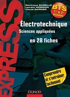 Electrotechnique en 28 fiches - BTS (Express BTS)