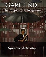 The Keys to the Kingdom #6 Superior Saturday by Nix, Garth [Scholastic Press,2008] (Hardcover)