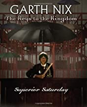 The Keys to the Kingdom #6 Superior Saturday by Nix, Garth [Scholastic Press,2008] (Hardcover)