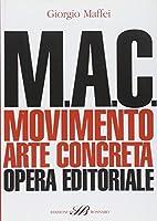 M.A.C. Movimento. Arte concreta. Opera editoriale