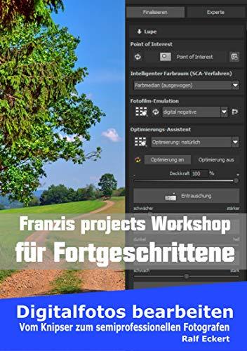 Franzis projects für Fortgeschrittene mit Color Denoise Sharpen projects: Vom Knipser zum semiprofessionellen Fotografen