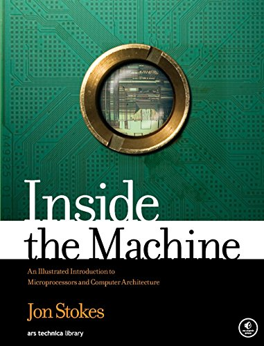 Compare Textbook Prices for Inside the Machine: An Illustrated Introduction to Microprocessors and Computer Architecture 1 Edition ISBN 4708364244417 by Stokes, Jon