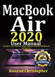 MacBook Air 2020 User Manual In 30 Minutes: A Guide to Tips, Tricks and Hidden Features of the 2020 MacBook Air for Beginners (English Edition)