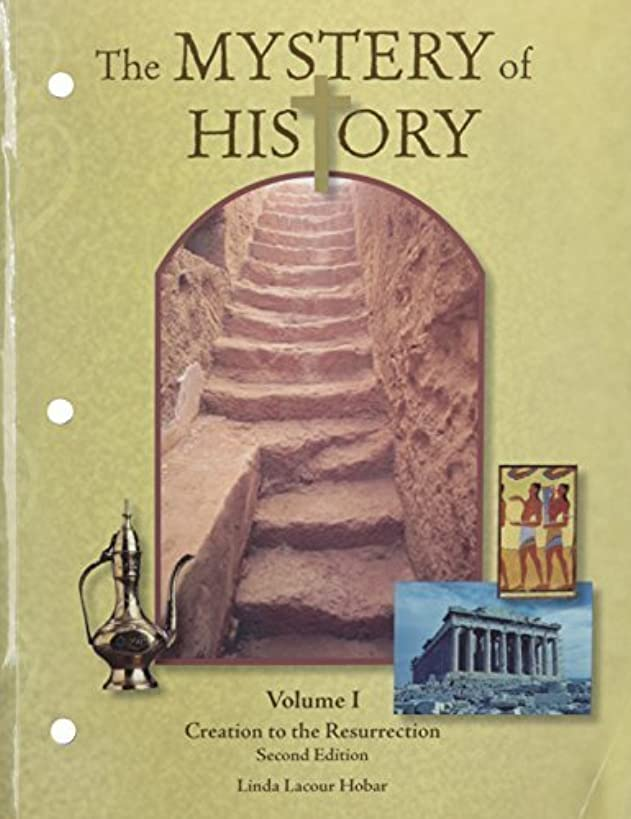 The Mystery of History Volume I: Creation to the Resurrection by Linda Lacour Hobar (2010-01-01)