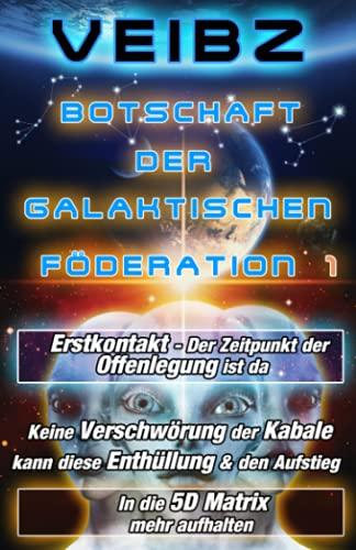Botschaft der Galaktischen Föderation 1 Erstkontakt - Der Zeitpunkt der Offenlegung ist da - Keine Verschwörung der Kabale kann diese Enthüllung & den Aufstieg in die 5D Matrix mehr aufhalten