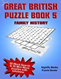 Great British Family History Puzzle Book: 30 Word Search and 30 novelty word puzzles with a family history theme. Large print puzzles perfect for all ages (Great British Puzzle Books) (Volume 5)