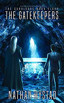 The Gatekeepers (The Survivors Book Eight) by [Nathan Hystad]