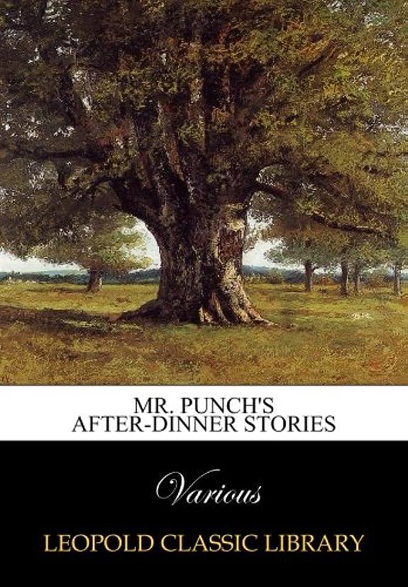 誠実さペインベッドを作るMr. Punch's after-dinner stories