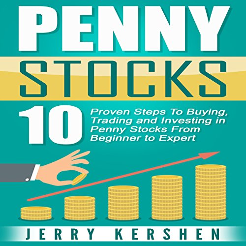 Penny Stocks: 10 Proven Steps to Buying, Trading, and Investing in Penny Stocks from Beginner to Expert audiobook cover art