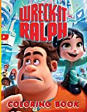 Wreck It Ralph Coloring Book: Wreck It Ralph Anxiety Coloring Books For Adult And Kid - Perfect Gift Birthday Or Holidays