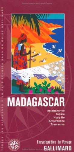 MADAGASCAR: ANTANANARIVO, TOLIARA, NOSY BE, ANTSIRANANA, TOAMASINA (ENCYCLOPEDIE DU VOYAGE ETRANGER)
