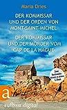 Der Kommissar und der Orden von Mont-Saint-Michel & Der Kommissar und der Mörder vom Cap de la Hague: Zwei Normandie-Krimis in einem E-Book (German Edition)