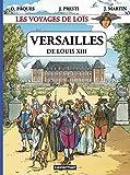 Les voyages de Loïs - Versailles de Louis XIII