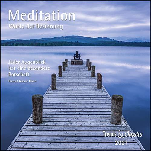 Meditation 2021 - Broschürenkalender - Wandkalender - mit herausnehmbarem Poster und Zitaten - Format 30 x 30 cm: Worte der Besinnung