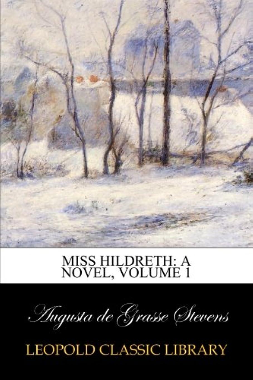 段階つづり立場Miss Hildreth: A Novel, Volume 1